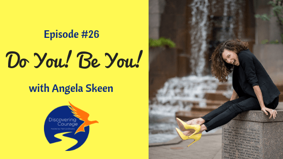 angela skeen on discovering courage podcast