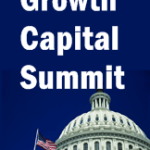 Growth Capital Summit Expands to a Full Day of Discussions on Emerging Growth Finance Policy