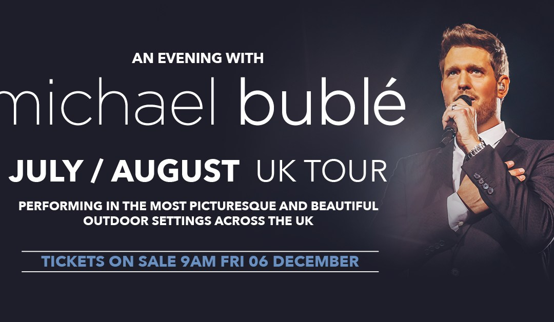 Michael Buble at Cardiff Castle 5th August 2020