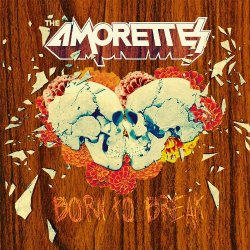 04 7 The Amorettes - Born To Break