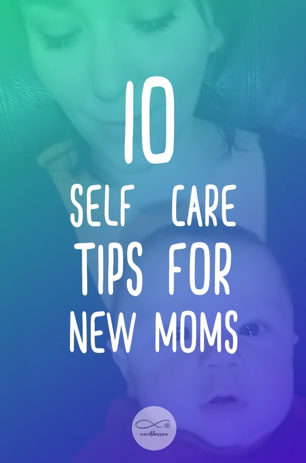 mom and baby with caption: 10 self care tips for new moms