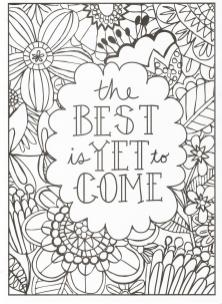 Printable Adult Coloring Pages Quotes The Best Will Come