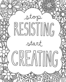 Quote Coloring Pages Free Stop Resisting Start Creating