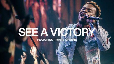 see a victory elevation worship lyrics travis greene