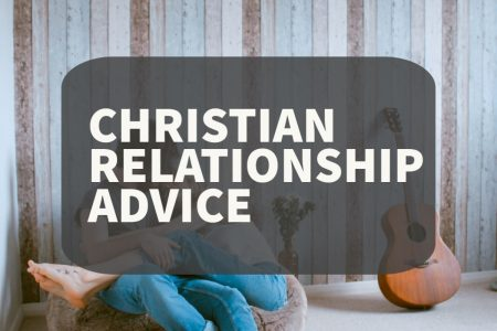 Christian relationship Advice