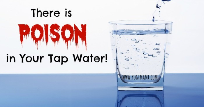 Poison in the Tap Water