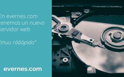 """En evernes.com tenemos un nuevo servidor web: """"muu rááápido"""""""