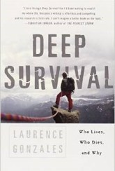 """Image: The cover of """"Deep Survival"""" by Laurence Gonzales. A picture of a man on top of a cliff. """"Who Lives, Who Dies, and Why"""""""