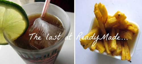 cuba libre & polenta fries at readymade