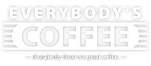 Everybody's Coffee - Everybody deserves great coffee.