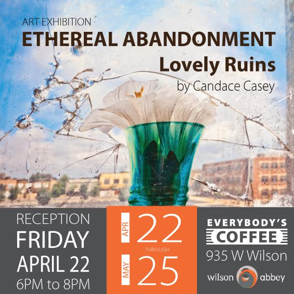 NEW ART SHOW: Ethereal Abandonment by Candace Casey