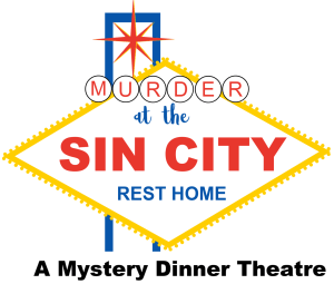 Murder at the Sin City Rest Home: A Mystery Dinner Theatre @ Upper Dublin Township Building  | Fort Washington | Pennsylvania | United States