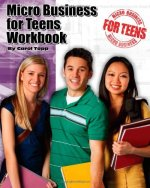 Micro Business for Teens Workbook by Carol Topp