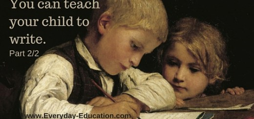 You can teach your child to write; dictation, composition, and more.