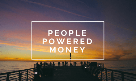 Why the world needs people powered money