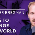 Ways to change the world by Rutger Bregman
