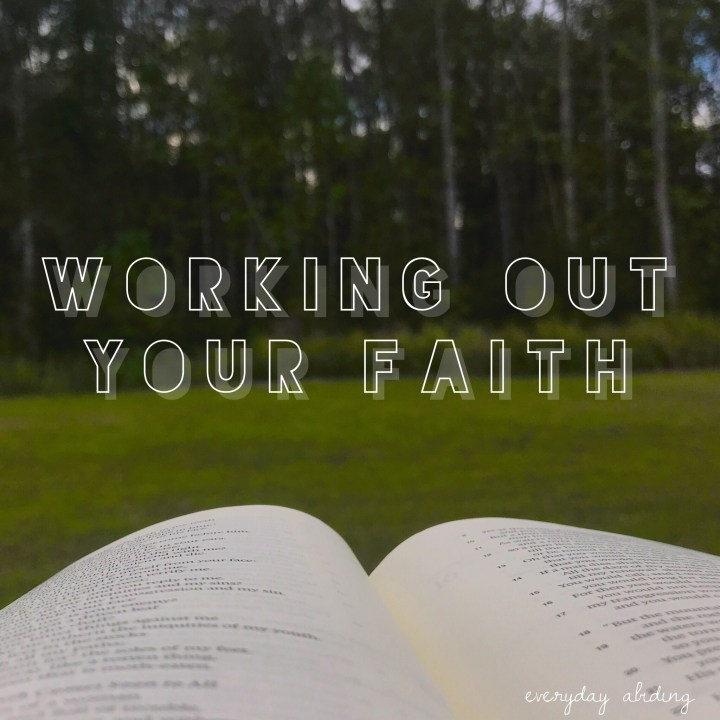 Working Out Your Faith