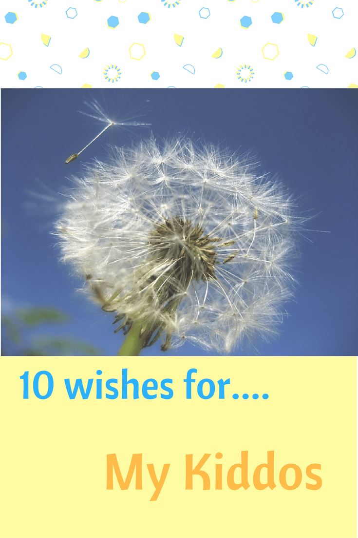 10 wishes for my kiddos.