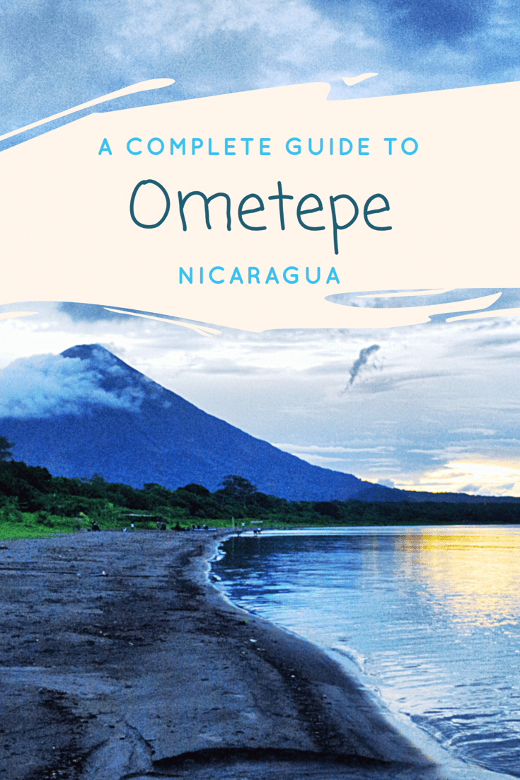 A Complete Guide To Ometepe, Nicaragua