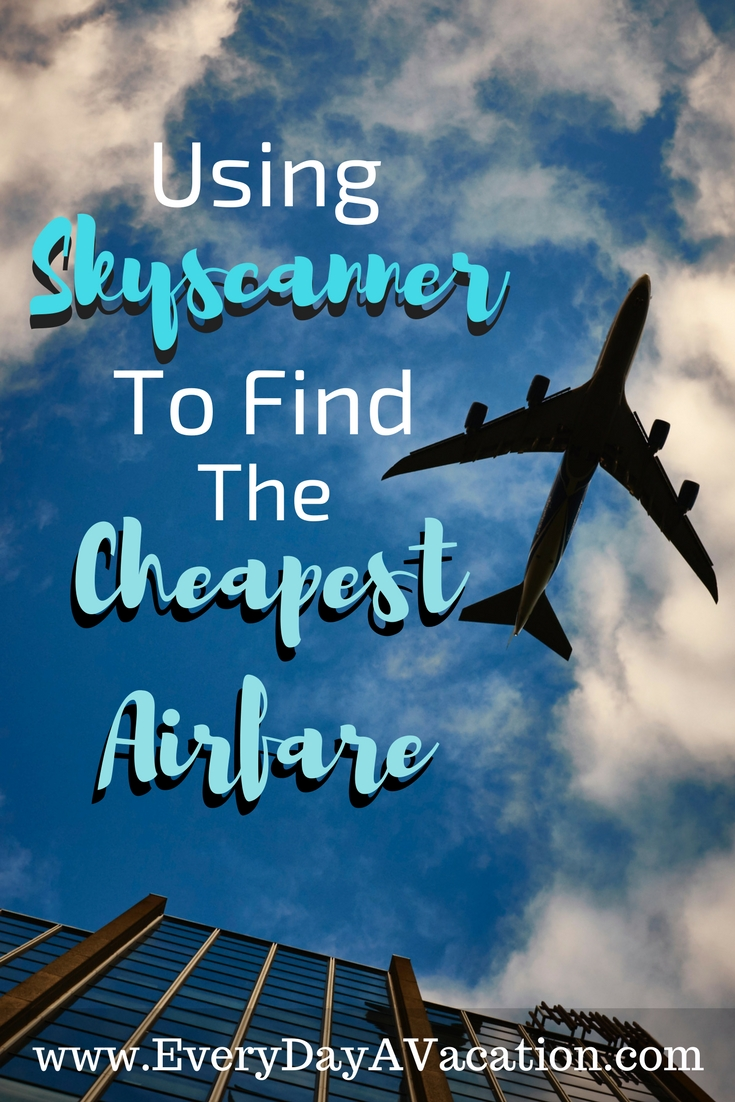 Using Skyscanner To Find The Cheapest Airfare