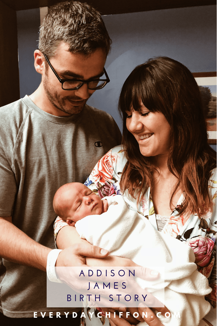A Birth Story - Addison James - Things don't always go as planned... | Everyday Mama