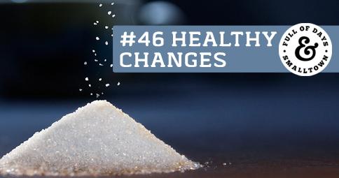Healthy Change #46 – Curbing Sugar Cravings