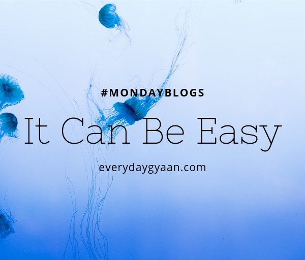 It Can Be Easy #MondayMusings