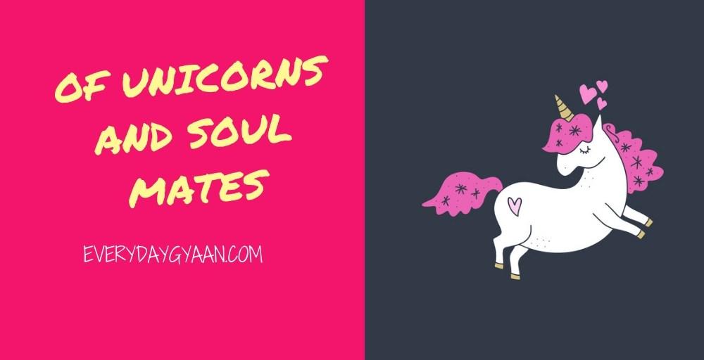 Of Unicorns And Soul Mates #MondayMusings #MondayBlogs