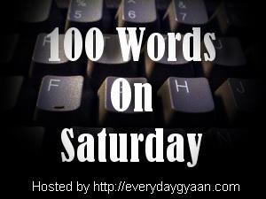 100WordsOnSaturdayEverydayGyaan1 100 Words on Saturday 5