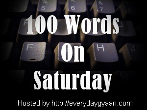 100 Words On Saturday Week 1