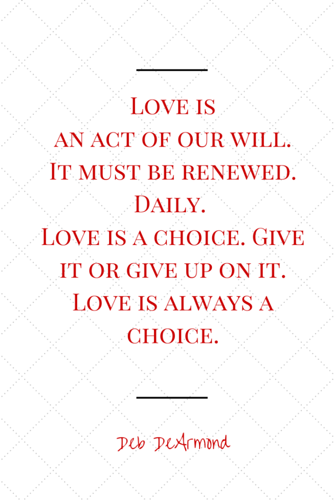 love is an act of our will