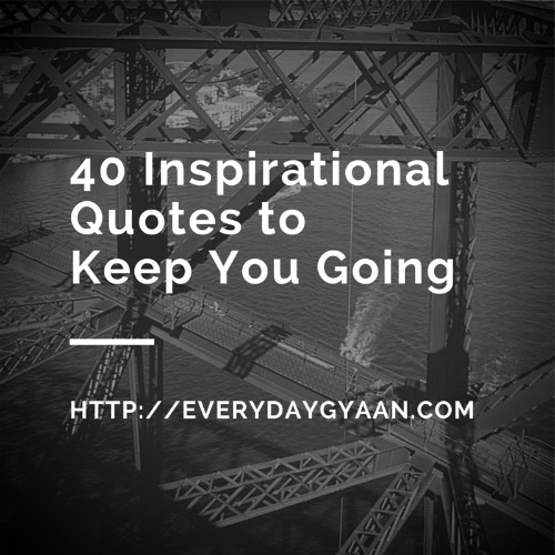 Inspirational Quotes On Pinterest: 40 Inspirational Quotes To Keep You Going