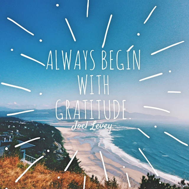 always begin with gratitude