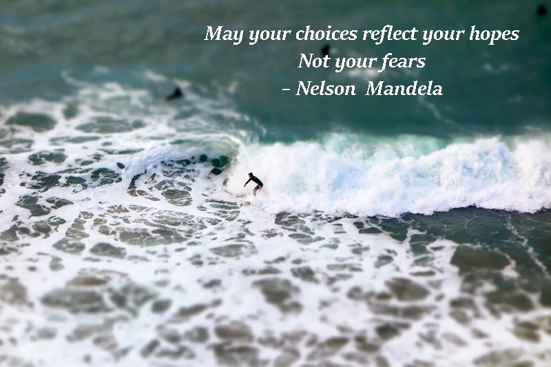 choices reflect your hopes