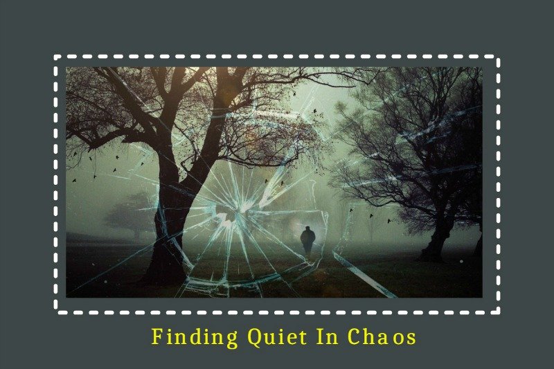 finding-quiet-in-chaos