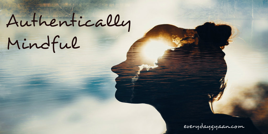 authentically mindful