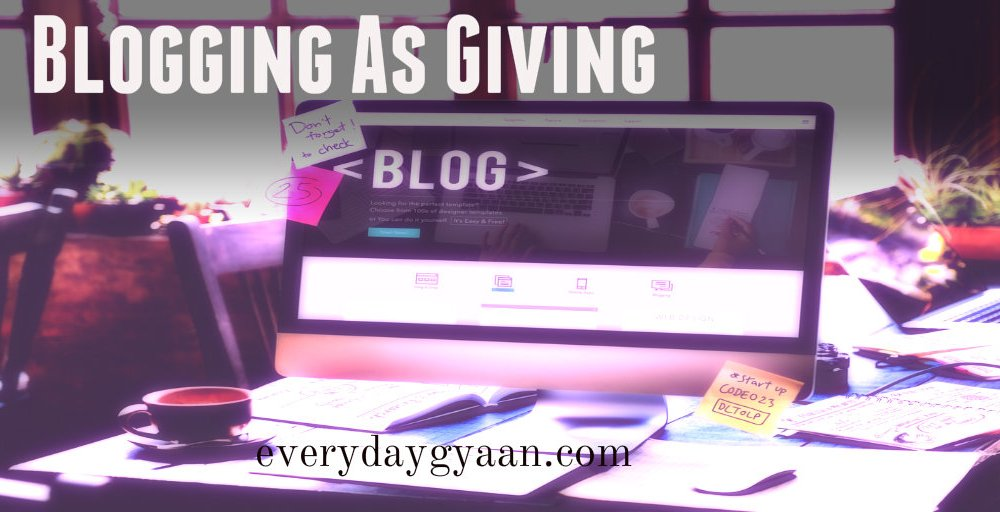 Blogging As Giving #MondayMusings