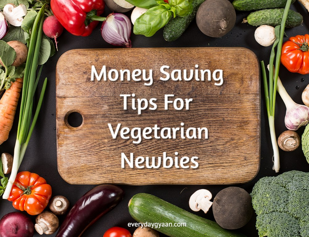 Money Saving Tips For Vegetarian Newbies