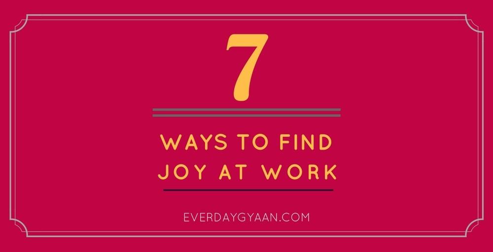 7 Ways To Find Joy at Work