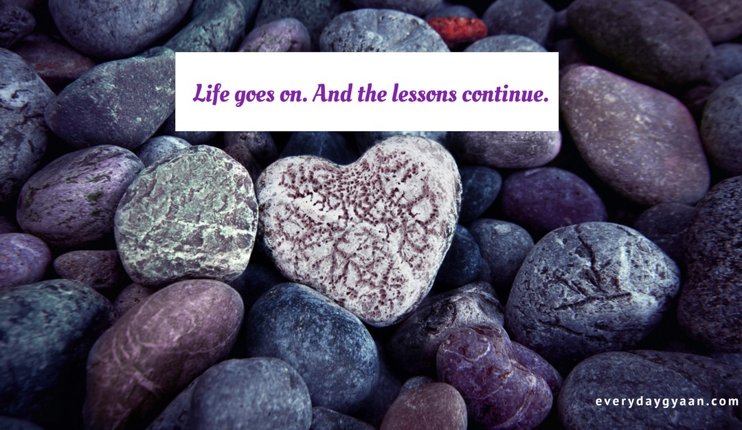 Life Goes On And The Lessons Continue #FridayReflections