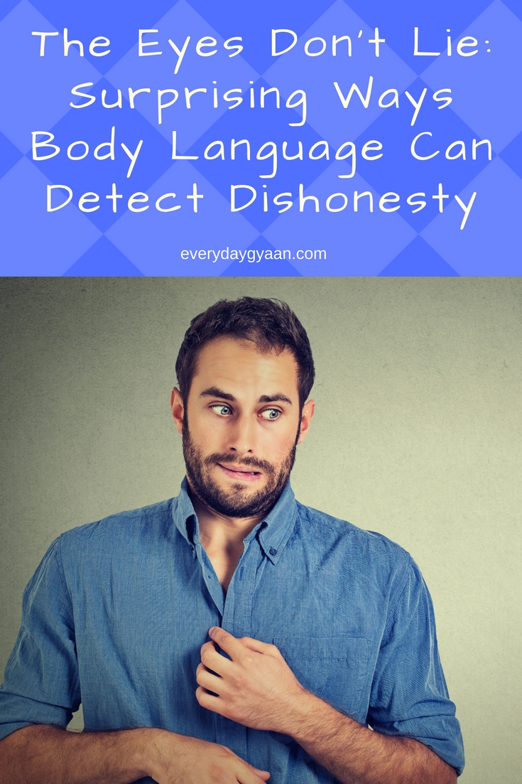 The Eyes Don't Lie : Surprising Ways Body Language Can Detect Dishonesty