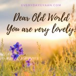 Dear Old World #MondayMusings
