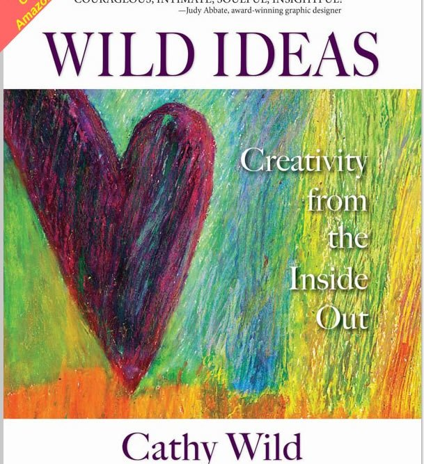 Wild Ideas: Creativity from the Inside Out #FridayReflections