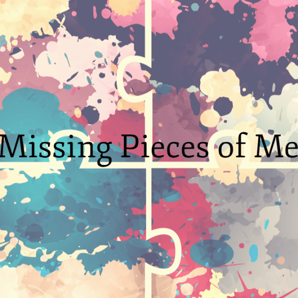 Missing Pieces of Me #FridayReflections