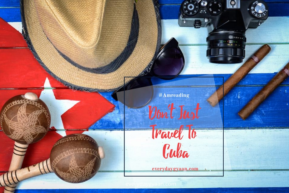 Don't Just Travel To Cuba