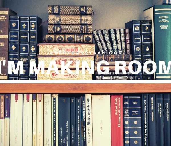 I'm Making Room #FridayReflections