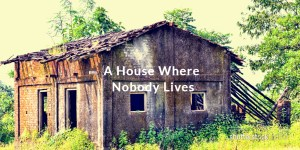 a house where no one lives