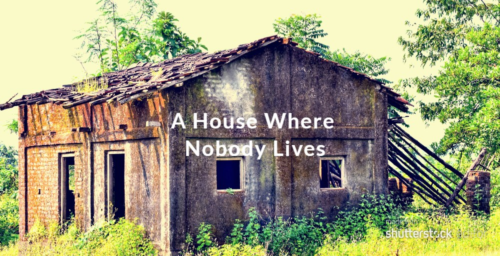 A House Where Nobody Lives #FridayReflections