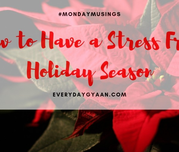 How to Have a Stress Free Holiday Season