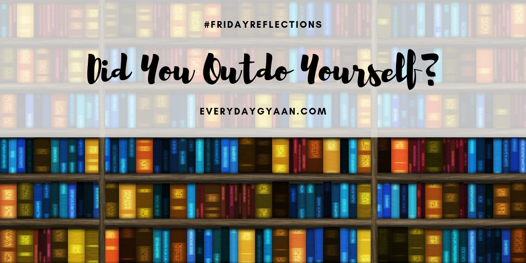 Did You Outdo Yourself ? #FridayReflections
